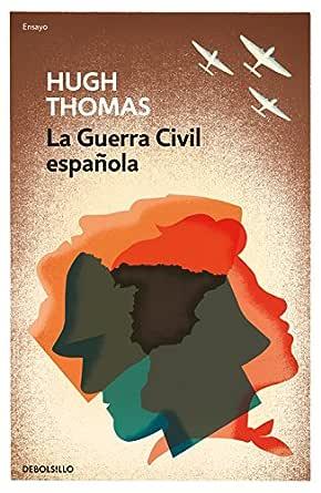 La guerra civil española eBook: Thomas, Hugh: Amazon.es: Tienda Kindle