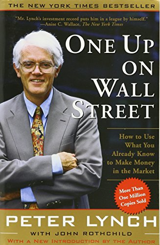 One Up on Wall Street: How to Use What You Already Know to Make Money in the - One Wall Street