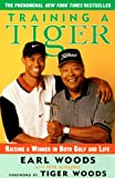 Training a Tiger, Earl Woods and Pete McDaniel, 0062720716