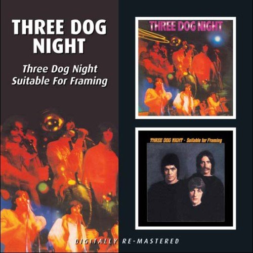 Three Dog Night/Suitable For Framing (The Best Of 3 Dog Night)