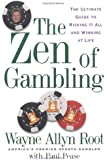 The Zen of Gambling: Lessons from the World's Greatest Gambler