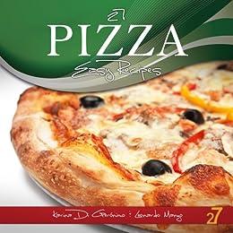 27 Pizza Easy Recipes (Easy Pasta & Easy Pizza Italian Recipes) by [Di Geronimo, Karina, Manzo, Leonardo]