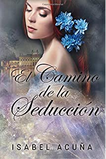 El camino de la seduccion (Spanish Edition)