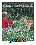 Sharing the World with Animals, Marjorie B. Shaw and Ann Elwood, 1888153024