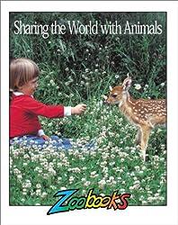 Sharing the World With Animals (Zoobooks Series)