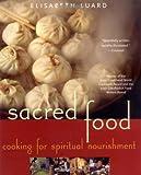 Sacred Food: Cooking for Spiritual Nourishment