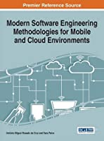 Modern Software Engineering Methodologies for Mobile and Cloud Environments Front Cover