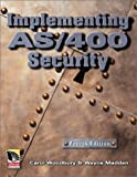 Implementing AS/400 Security, Woodbury, Carol and Madden, Wayne, 1583040730