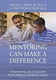 img - for Mentoring Can Make a Difference: Establishing Relationships with African American Males book / textbook / text book