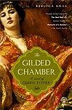 The Gilded Chamber, Rebecca Kohn, 0143035339