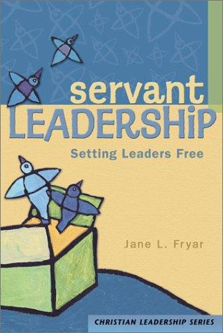 Servant Leadership: Setting Leaders Free (Christian Leadership (Concordia))