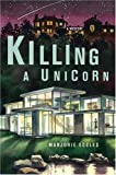 Killing a Unicorn, Marjorie Eccles, 0312341520