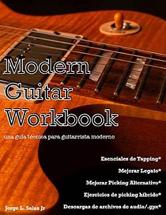 Modern Guitar Workbook-Spanish Edition: una guía técnica para ...