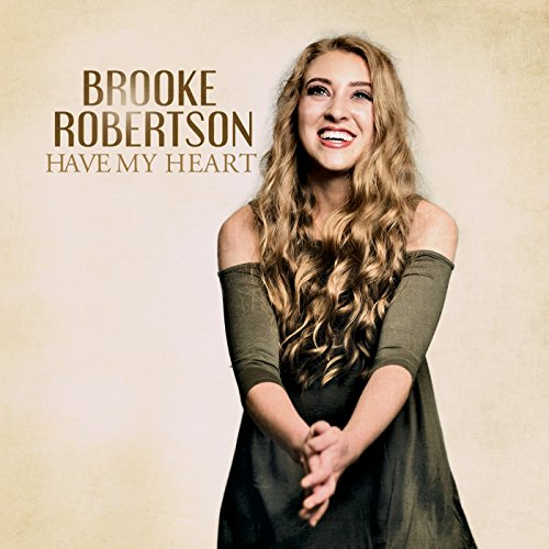 Brooke Robertson - Have My Heart 2018