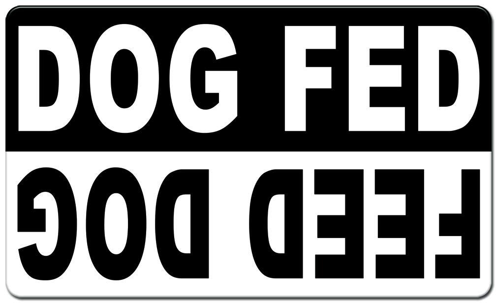 Dog Fed/Feed Dog Refrigerator Magnet - 3x5 30Mil