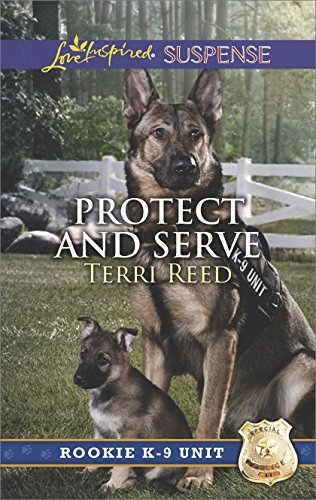 Protect and Serve (Rookie K-9 Unit) by [Reed, Terri]