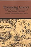 Envisioning America: English Plans for the Colonization of North America, 1580-1640 (Bedford Series in History & Culture)