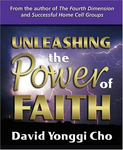 unleashing the power of faith david yonggi cho pdf