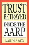 Trust Betrayed, Dale Van Atta, 0895264854