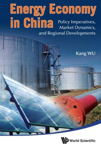 Energy Economy In China: Policy Imperatives, Market Dynamics, And Regional Developments pdf