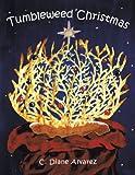 Tumbleweed Christmas, C. Diane Alvarez, 1456799681