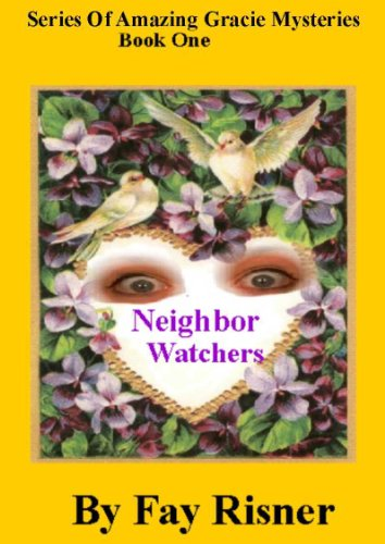 Neighbor Watchers-Amazing Gracie Mystery Series (Series of Amazing Gracie Mysteries)