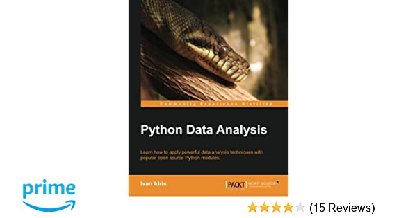 python data analysis ivan idris 9781783553358 amazon com books