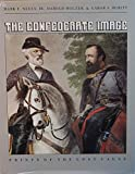 img - for The Confederate Image: Prints of the Lost Cause (Civil War America) book / textbook / text book
