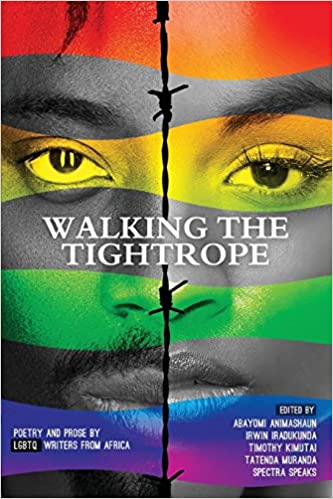 Walking the Tightrope: Poetry and Prose by LGBTQ Writers from Africa ...