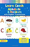 Learn Czech Alphabets & Numbers: Black & White Pictures & English Translations (Czech for Kids) (Volume 1) (Czech Edition)
