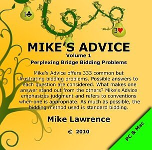Mike's Advice Volume 1 - Perplexing Bridge Bidding Problems