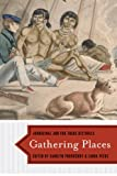 img - for Gathering Places: Aboriginal and Fur Trade Histories book / textbook / text book