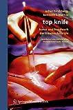 Top Knife: Kunst und Handwerk der Traumachirurgie (German Edition)