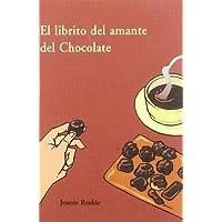 Librito Del Amante Del Chocolate, El