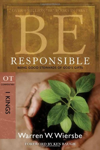 Download Be Responsible (1 Kings): Being Good Stewards of God's Gifts (The BE Series Commentary) pdf epub
