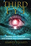 Third Eye: Awaken Your Third Eye, Find Spiritual Enlightenment, Open Pineal Gland, Mediumship, 3rd Eye, Psychic Abilities, Increase Your Awareness And Consciousness. Chakra and Foresight!