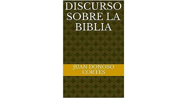 Discurso sobre la Biblia eBook: Juan Donoso Cortés, Emiliano Fernández Rued: Amazon.com.mx: Tienda Kindle