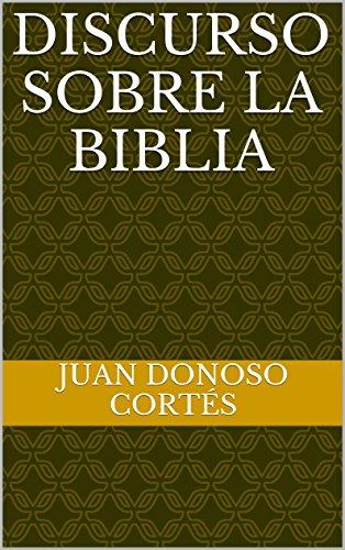 Discurso sobre la Biblia de [Cortés, Juan Donoso]
