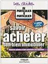 Savoir acheter son bien immobilier par Guérin