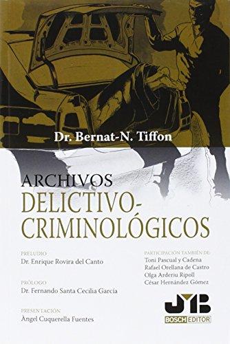 Descargar Libro Archivos Delictivo-criminológicos Bernat-noël Tiffon Nonis