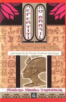 Nefertiti no Brasil (coleção Tomás Antonio Gonzaga Livro 17) por [Vasconcellos, Marilusa Moreira]