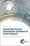 img - for Atomically-Precise Methods for Synthesis of Solid Catalysts (Catalysis Series) book / textbook / text book