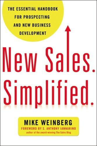 New Sales  Simplified   The Essential Handbook For Prospecting And New Business Development