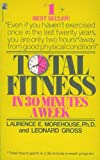 Total Fitness in Thirty Minutes a Week, Laurence E. Morehouse, 0671729934