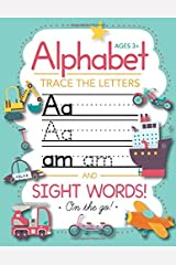 Trace Letters Of The Alphabet and Sight Words (On The Go): Preschool Practice Handwriting Workbook: Pre K, Kindergarten and Kids Ages 3-5 Reading And Writing Paperback