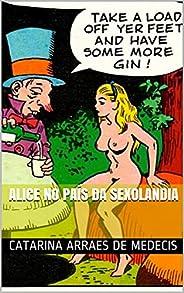 ALICE NO PAÍS DA SEXOLANDIA (Alice no país das Aventuras Sexuais)