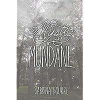 Mystic & Mundane