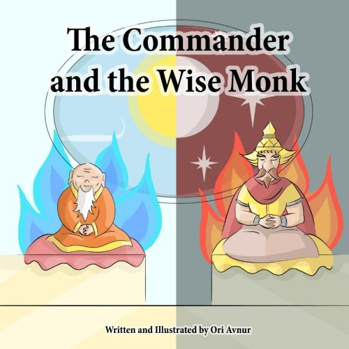 The Commander and the Wise Monk: (Picture Book) (Age 5-10) A short Buddhist-inspired tale about the transformational power of compassion (Buddhist Books for Children) (by Inspiring Reads For Kids) ebook