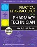 Practical Pharmacology for the Pharmacy Technician (Lww Pharmacy Technician Education)