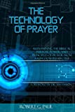The Technology of Prayer, Robert Paul, 1493511637